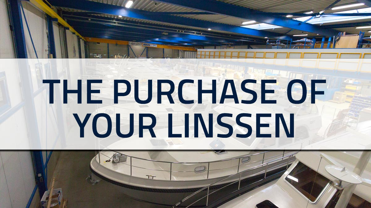 You buy your dream Linssen yacht. We start constructing the yacht.